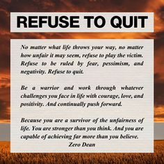 Refuse to quit. Excerpt from Zero Dean's book. http://zerodean.com/book