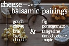 Cheese pairings for some of the best flavored balsamic vinegars! | SOOC Blog |