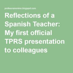 Reflections of a Spanish Teacher: My first official TPRS presentation to colleagues