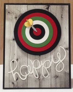 This card was made for a special friend's birthday. Keeth is an avid dart player and puts up with me at work! Keeth, Happy Birthday and thank you for your support and patience! Directions: 1. Cut...