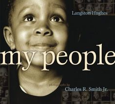 Perfect mixture of Langston Hughes' beautiful words with Charles R. Smith Jr.'s exquisite photographs. http://ibistro.chesapeake.lib.va.us/uhtbin/cgisirsi.exe/X/CENTRAL/0/5?searchdata1=9781416935407