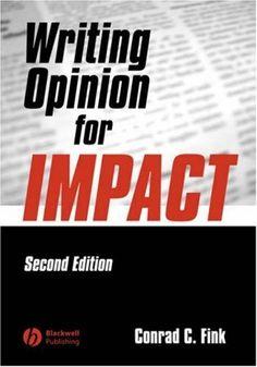Writing Opinion for Impact by Conrad C. Fink, http://www.amazon.com/dp/0813807514/ref=cm_sw_r_pi_dp_1sk5qb1BYFQKX