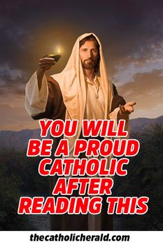 You Will be a Proud Catholic After Reading This