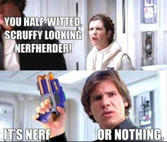Puns, one of the best you will see. Nerf or nothing. #FunnyStarWarsMeme