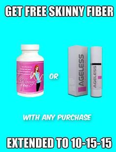 *****FREE SKINNY FIBER***** Buy any package of Skinny Fiber and receive a free bottle of Skinny Fiber or Ageless Serum of your choice. Offer only valid until the 15th of October Only available from my website www.raybabe.skinnyfiberpromo.com