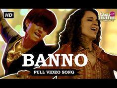 Banno | Full Video Song | Tanu Weds Manu Returns | Kangana Ranaut, R. Madhavan - YouTube