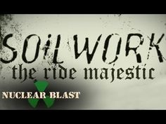 """Soilwork - The Ride Majestic / """"When they call for me, saying 'son you're heartless' I won't believe it"""""""