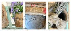 Buckets of Burlap.  I love burlap.  There are a lot of ideas on this blog that are just my style.