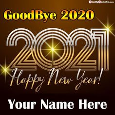 New Year Celebration Happy Feel 2020 Go And Welcome 2021 Wishes, Write Your Name On Amazing Goodbye 2020 Images Download, Special My Name Print Online Create Happy New Year 2021 Greetings Pictures, Custom Name Type Send Whatsapp Status New Year Wallpapers Editor Tools.