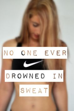 no one ever drowned in sweat nike motivation