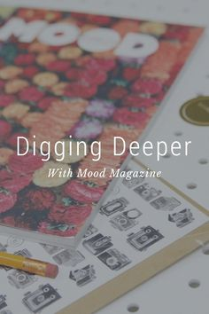 """Digging Deeper With Mood Magazine It's a weird feeling when you lay our eyes (and then your hands) on something, and you immediately think, """"This one's for me"""" So was the case when I spotted Mood Magazine at the Strand Bookstore. I spent the evening with a"""