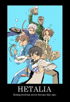 Hetalia - A show about personified countries, food and absolute nonsense. The only thing that would make it more perfect is if America was in here with a burger.