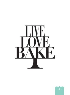 and baking what i love with my LG black stainless stove and microwave! LIVE LOVE BAKE poster Stretched Canvas by Donna Hainstock Cupcake Quotes, Dessert Quotes, Foodie Quotes, Baking Quotes, Kitchen Quotes, Tips & Tricks, Cake Shop, Live Love, Slogan