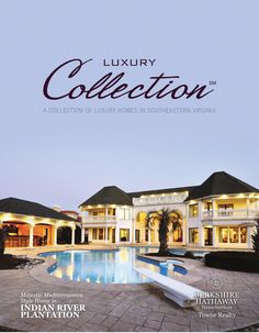Berkshire Hathaway HomeServices Towne Realty Luxury Collection Magazine  A Collection of Luxury of Homes in Southeastern Virginia.