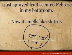 Shitrus scent - why I now think of poop every time I smell oranges. Thank you hospital deodorizer.