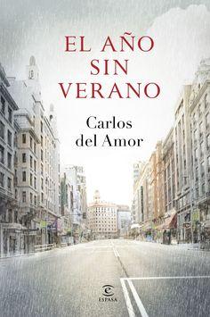 """Libros que voy leyendo: """"El año sin verano"""" de Carlos del Amor"""