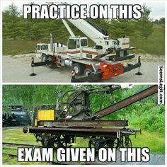 Funny memes I took a crane operator exam today...