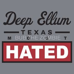 Deep Ellum Texas Most Hated