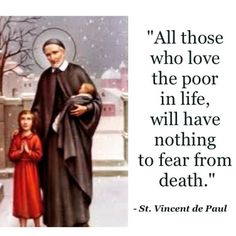 St. Vincent de Paul - such a strong message from our St. Vincent de paul!