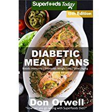 Diabetic Meal Plans: Diabetes Quick & Easy Gluten Free Low Cholesterol Whole Foods Diabetic Recipes full of Antioxidants & Phytochemicals (Diabetic Natural Weight Loss Transformation Book by [Orwell, Don] Diabetic Breakfast Recipes, Diabetic Meal Plan, Diabetic Recipes, Healthy Recipes, Locarb Recipes, Quick Recipes, Diabetic Foods, Healthy Cooking, Healthy Foods