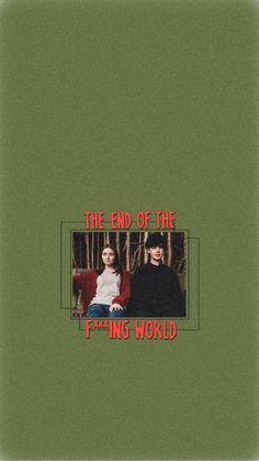 The end of the f***ing world. World Wallpaper, Purple Wallpaper Iphone, Tumblr Wallpaper, The End, End Of The World, James And Alyssa, Ing Words, Movie Club, Honeymoon Fund