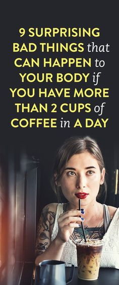 9 Surprising Bad Things That Can Happen To Your Body If You Have More Than 2 Cups Of Coffee In A Day