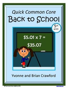 For 5th grade:  Back to School Quick Common Core is a packet of ten different math worksheets featuring a fun back to school theme. $2.50