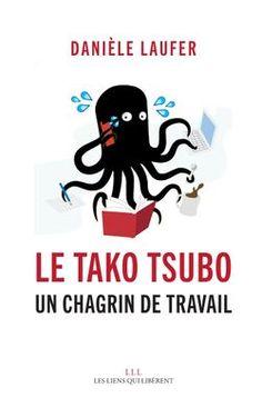 Le tako tsubo, un chagrin de travail - France Culture
