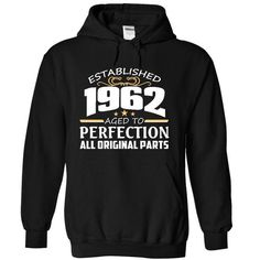 1962 Perfection All Original Parts Tee T Shirts, Hoodies. Get it now ==► https://www.sunfrog.com/Funny/1962-Perfection-All-Original-Parts-Tee-4468-Black-11571473-Hoodie.html?41382