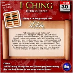 Today's I Ching Horoscope for Libra: You have 4 changing lines!  Click here: http://www.ifate.com/iching_horoscopes_landing.html?I=967986&sign=libra&d=30&m=12