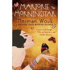 """""""Marjorie Morningstar"""" by Herman Wouk. Read it. (Hodder Great Reads)"""