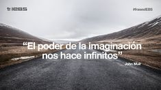 El poder de la imaginación nos hace infinitos