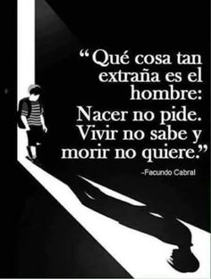Facundo Cabral y Cuti Carabajal Inspirational Phrases, Motivational Phrases, Words Quotes, Me Quotes, Sayings, Quotes En Espanol, Spanish Quotes, Latin Quotes, Life Motivation