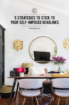 5 Strategies to Stick to Your Self-Imposed Deadlines #theeverygirl