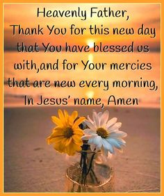 Heavenly Father, Names Of Jesus, New Day, Good Morning, Amen, Prayers, Blessed, God, Brand New Day