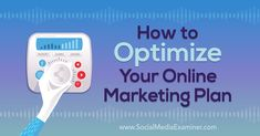How to Optimize Your Online Marketing Plan: A Process by Janette Speyer on Social Media Examiner. Marketing Goals, Business Marketing, Content Marketing, Online Marketing, Social Media Marketing, Business Coaching, Marketing Automation, Digital Marketing Channels, Social Media Tips