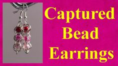 Captured bead earrings tutorial jewellery