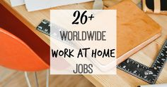 Are you looking for companies which offer jobs worldwide? Here is a list of 26 companies which offer work at home jobs globally.