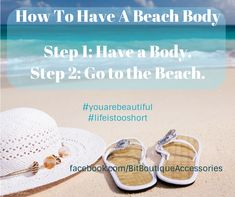 Finally! A beach body plan I can achieve!  Feel beautiful with $5 jewelry....facebook.com/bitboutiqueaccessories