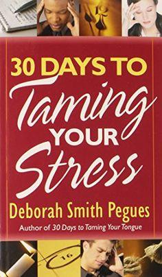 30 Days to Taming Your Stress by Deborah Smith Pegues https://www.amazon.com/dp/0736918353/ref=cm_sw_r_pi_dp_U_x_cPcrAb7YY53N6