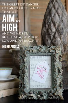 {be encouraged} Aim High Quote by Michelangelo