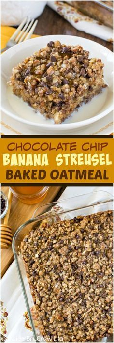 How To Make Tortilla Chips Chocolate Chip Banana Streusel Baked Oatmeal - Oats, Banana, And Chocolate In This Warm Breakfast Recipe Will Keep You Going In The Morning. Attempt It Warm With Milk And Honey Healthy Oatmeal Recipes, Oatmeal Flavors, Banana Recipes, Healthy Treats, Healthy Baking, Healthy Desserts, Healthy Food, Brunch Recipes, Breakfast Recipes