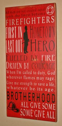 Firefighter...The love of my life is one of these....My hero