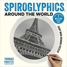 Spiroglyphics Around the World: Colour and reveal your favourite places in these 20 mind-bending puzzles: Amazon.co.uk: Thomas Pavitte: 9781781575468: Books