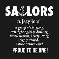 "The definition of ""Sailors"" - Proud to be one! Navy Marine, Navy Military, Military Life, Navy Day, Go Navy, Military Quotes, Military Humor, Military Veterans, Navy Humor"
