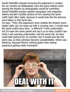 Daniel Radcliffe knows how to deal with paparazzi.