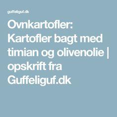 Ovnkartofler: Kartofler bagt med timian og olivenolie | opskrift fra Guffeliguf.dk