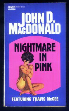 John D MacDonald Nightmare Pink Paperback Book 1964 Fawcett First Edition Vintage Book Covers, Comic Book Covers, Comic Books, Pulp Fiction Book, Robert Mcginnis, Thriller Books, Book Cover Art, Pulp Art, Paperback Books