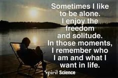 Alone is not always lonely....