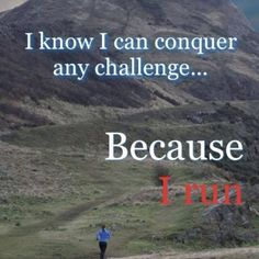 """A runner's insight: """"I know I can conquer any challenge ... because I run."""""""